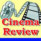 Cinema Review